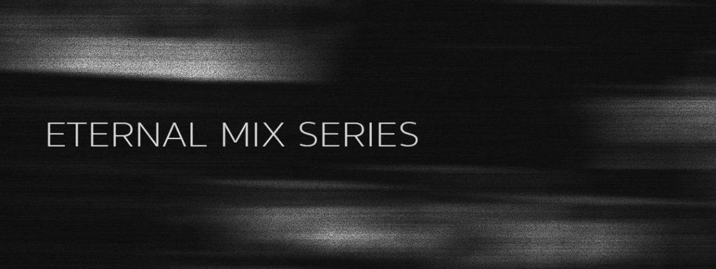 Eternal Mix Series